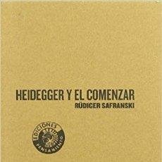 Libros de segunda mano: HEIDEGGER Y EL EMPEZAR. RÜDIGER SAFRANSKI. Lote 180850280