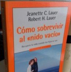 Libros de segunda mano: COMO SOBREVIVIR AL NIDO VACÍO - LAUER. Lote 180866368