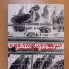 Libros de segunda mano: JUSTICIA PARA LOS ANIMALES. LA ETICA MÁS ALLA DE LA HUMANIDAD / PABLO DE LORA / 2003. ALIANZA. Lote 180883768
