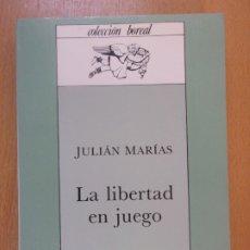 Libros de segunda mano: LA LIBERTAD EN JUEGO / JULÍAN MARÍAS / 1986. ESPASA-CALPE. Lote 181319040