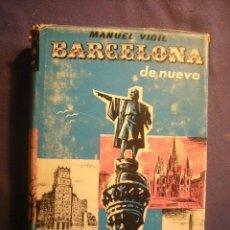 Libros de segunda mano: MANUEL VIGIL: - BARCELONA DE NUEVO - (BARCELONA, 1958). Lote 181324596