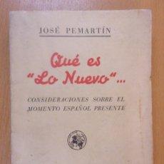 Libros de segunda mano: QUE ''ES LO NUEVO'' CONSIDERACIONES SOBRE EL MOMENTO ESPAÑOL PRESENTE/ JOSÉ PEMARTÍN / 1938. Lote 181345913