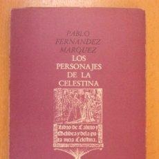 Libros de segunda mano: LOS PERSONAJES DE LA CELESTINA / PABLO FERNANDEZ MARQUEZ / 1970. ALEJANDRO FINISTERRE EDITOR. Lote 181414160
