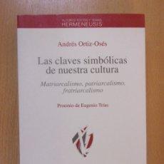 Libros de segunda mano: LAS CLAVES SIMBÓLICAS DE NUESTRA CULTURA / ANDRÉS ORTIZ-OSÉS / 1ª EDICIÓN 1993. ANTHROPOS. Lote 181444500