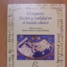 Libros de segunda mano: EL ESPACIO: FICCIÓN Y REALIDAD EN EL MUNDO CLÁSICO / MARCO ANTONIO CORONEL RAMOS / 2002. U.P.V.. Lote 181506301