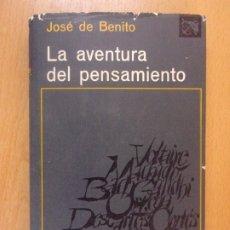 Libros de segunda mano: LA AVENTURA DEL PENSAMIENTO / JOSÉ DE BENITO / 1ª EDICIÓN 1965. DESTINO - ÁNCORA Y DELFÍN. Lote 181511867
