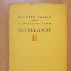 Libros de segunda mano: EL PENSAMIENTO VIVO DE JOVELLANOS / AUGUSTO BARCIA / 1951. EDITORIAL LOSADA. Lote 181607481