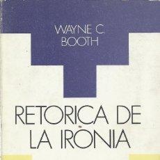 Libros de segunda mano: RETÓRICA DE LA IRONÍA, WAYNE C. BOOTH. Lote 181982477
