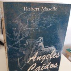 Libros de segunda mano: ANGELES CAÍDOS Y ESPÍRITUS DE LA OSCURIDAD - MASELLO, ROBERT / ILUSTRADO. Lote 182003768