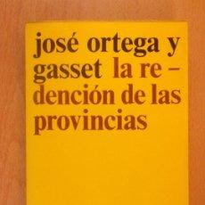 Libros de segunda mano: LA REDENCIÓN DE LAS PROVINCIAS / JOSÉ ORTEGA Y GASSET / 1973. EL ARQUERO. Lote 182173728