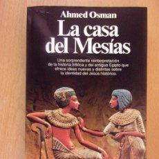 Libros de segunda mano: LA CASA DEL MESÍAS / AHMED OSMAN /1ª EDICIÓN 1993. PLANETA. Lote 182199120