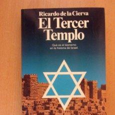 Libros de segunda mano: EL TERCER TEMPLO / RICARDO DE LA CIERVA / 1ª EDICIÓN 1992. PLANETA. Lote 182200600