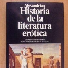 Libros de segunda mano: HISTORIA DE LA LITERATURA ERÓTICA / ALEXANDRIAN / 1ª EDICIÓN 1990. PLANETA. Lote 182214596