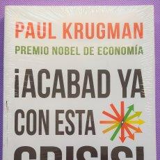 Libros de segunda mano: ¡ACABAD YA CON ESTA CRISIS!. PAUL KRUGMAN. PREMIO NOBEL DE ECONOMÍA. Lote 182237602