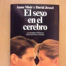 Libros de segunda mano: EL SEXO EN EL CEREBRO / ANNE MOIR Y DAVID JESSEL / 1991. PLANETA. Lote 182239437