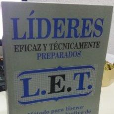 Libros de segunda mano: LÍDERES EFICAZ Y TÉCNICAMENTE PREPARADOS L.E.T. - GORDON, THOMAS. Lote 182317021