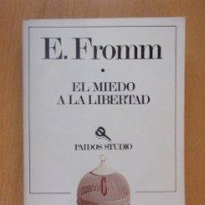 Libros de segunda mano: EL MIEDO A LA LIBERTAD / E. FROMM / 1980. PAIDOS. Lote 182411343