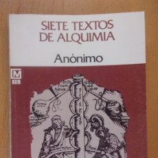 Libros de segunda mano: SIETE TEXTOS DE ALQUIMIA / ANÓNIMO / 1978. KIER. Lote 182462652