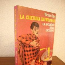 Libros de segunda mano: PETER GAY: LA CULTURA DE WEIMAR. LA INCLUSIÓN DE LO EXCLUIDO (ARGOS VERGARA, 1984) PERFECTO. RARO.. Lote 182709203