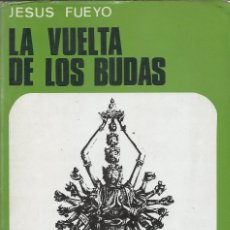 Libros de segunda mano: LA VUELTA DE LOS BUDAS, JESÚS FUEYO. Lote 182710221