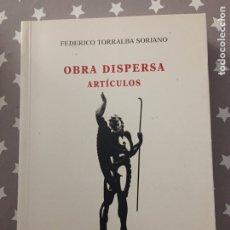 Libros de segunda mano: OBRA DISPERSA ARTICULOS, FEDERICO TORRALBA SORIANO. Lote 182730180