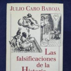 Libros de segunda mano: LAS FALSIFICACIONES DE LA HISTORIA (EN RELACIÓN CON LA DE ESPAÑA) - JULIO CARO BAROJA. Lote 182770023