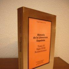 Libros de segunda mano: ÁNGEL VALBUENA PRAT & ANTONIO PRIETO: HISTORIA DE LA LITERATURA ESPAÑOLA, IV: S. XVIII/ ROMANTICISMO. Lote 182970026