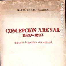 Libros de segunda mano: M. CAMPO ALANGE : CONCEPCIÓN ARENAL (REVISTA DE OCCIDENTE, 1973). Lote 230743835
