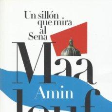 Libros de segunda mano: UN SILLÓN QUE MIRA EL SENA, AMIN MAALOUF. Lote 183314976