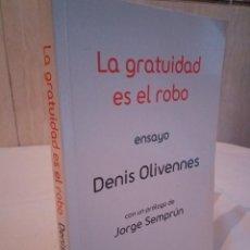 Libros de segunda mano: 205-LA GRATUIDAD ES EL ROBO, DENIS OLIVENNES, ENSAYO, 2008. Lote 183440283