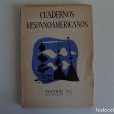 Libros de segunda mano: LIBRERIA GHOTICA. CUADERNOS HISPANOAMERICANOS. MADRID MAYO-JUNIO 1950.NÚM. 15 MIRÓ.. Lote 183477776