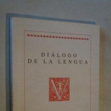 Libros de segunda mano: DIÁLOGO DE LA LENGUA. VV.AA. Lote 183664201