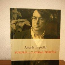 Libros de segunda mano: ANDRÉS TRAPIELLO: TURURÚ... Y OTRAS HISTORIAS (PENÍNSULA, 2001) PRIMERA EDICIÓN. Lote 183670587