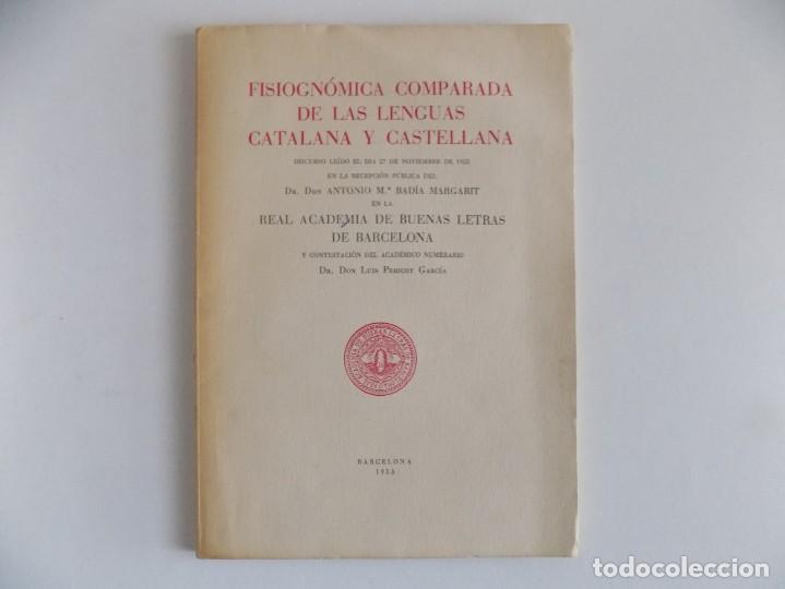LIBRERIA GHOTICA. BADIA MARGARIT. FISIOGNOMICA COMPARADA DE LAS LENGUAS CATALANA Y CASTELLANA.1955 (Libros de Segunda Mano (posteriores a 1936) - Literatura - Ensayo)
