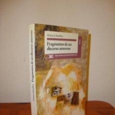 Libros de segunda mano: FRAGMENTOS DE UN DISCURSO AMOROSO - ROLAND BARTHES - SIGLO XXI, RARO. Lote 183911546
