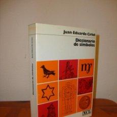 Libros de segunda mano: DICCIONARIO DE SÍMBOLOS - JUAN EDUARDO CIRLOT - LABOR, MUY BUEN ESTADO. Lote 183912008