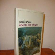 Libros de segunda mano: ESCRITO CON DROGAS - SADIE PLANT - DESTINO, MUY BUEN ESTADO, RARA ED.. Lote 183912373