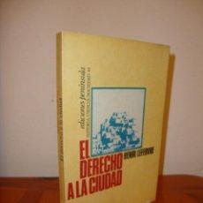 Libros de segunda mano: EL DERECHO A LA CIUDAD - HENRI LEFEBVRE - - EDICIONES PENÍNSULA. Lote 183912952
