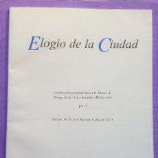 Libros de segunda mano: ELOGIO DE LA CIUDAD. MÁLAGA.JOSÉ MANUEL CABRA DE LUNA. CONFERENCIA. Lote 183965953