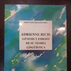 Libros de segunda mano: MERCEDES BENGOECHEA: ADRIENNE RICH. GÉNESIS Y ESBOZO DE SU TEORÍA LINGÜÍSTICA. Lote 184031150