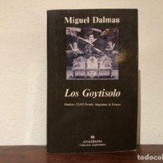 Libros de segunda mano: LOS GOYTISOLO. MIGUEL DALMAU. EDITORIAL ANAGRAMA. BIOGRAFIA. NOVELA ESPAÑOLA SIGLO XX.. Lote 184048553