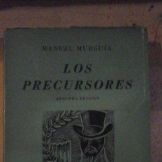 Libros de segunda mano: MANUEL MURGUÍA: LOS PRECURSORES. SEGUNDA EDICIÓN (BUENOS AIRES, 1944). Lote 184650995