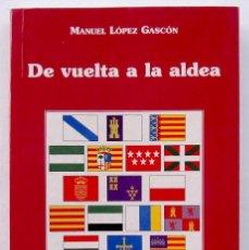 Libros de segunda mano: DE VUELTA A LA ALDEA. BURGOS. AÑO: 2004. BUEN ESTADO. II PREMIO GRAN VÍA DE ENSAYO. . Lote 184705262