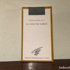 Libros de segunda mano: EL OFICIO DE NARRAR. MARINA MAYORAL (COORDINADORA). EDICIONES CÁTEDRA / MINISTERIO DE CULTURA.. Lote 185506367