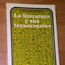 Libros de segunda mano: GEORGES MOUNIN - LA LITERATURA Y SUS TECNOCRACIAS - FONDO DE CULTURA ECONÓMICA, 1984. Lote 184928320