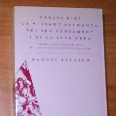Libros de segunda mano: MANUEL BALASCH - CARLES RIBA. LA VESSANT ALEMANYA DEL SEU PENSAMENT I LA SEVA OBRA. Lote 184928408