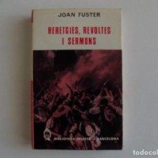 Libros de segunda mano: LIBRERIA GHOTICA. JOAN FUSTER. HERETGIES,REVOLTES I SERMONS. SELECTA 1968. PRIMERA EDICIÓN.. Lote 185728818