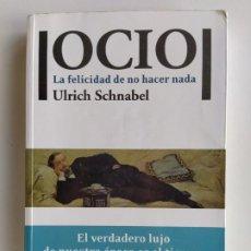 Libri di seconda mano: OCIO. LA FELICIDAD DE NO HACER NADA - ULRICH SCHNABEL - PLATAFORMA ACTUAL. Lote 185923602