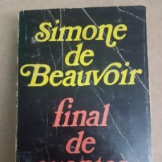 Libros de segunda mano: FINAL DE CUENTAS ( SIMONE DE BEAUVOIR ). Lote 185931240