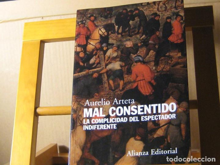 MAL CONSENTIDO. LA COMPLICIDAD DEL ESPECTADOR INDIFERENTE. AURELIO ARTETA. ESTÁ NUEVO (Libros de Segunda Mano (posteriores a 1936) - Literatura - Ensayo)